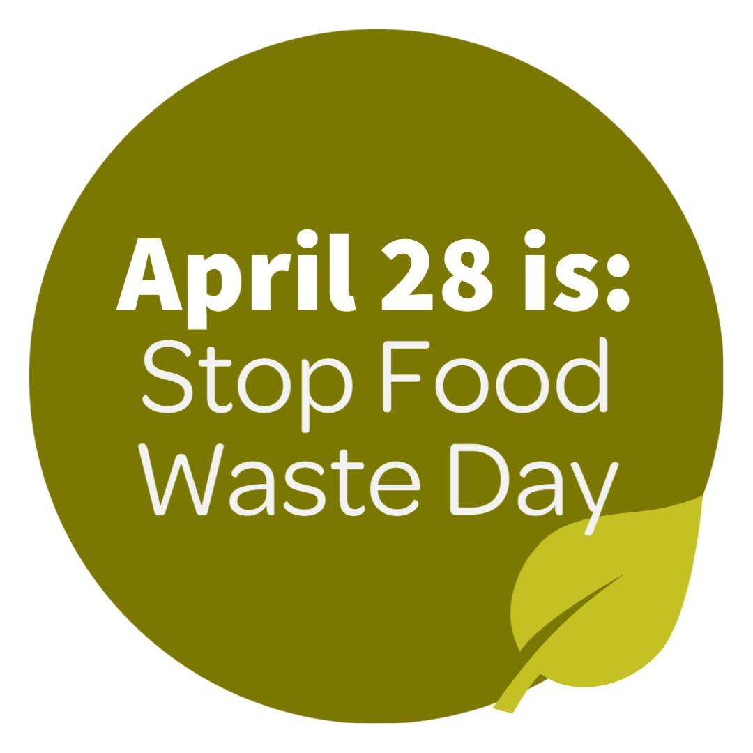 Food councils facilitated a Food Waste Fridays campaign culminating with Stop Food Waste Day on April 28th.
